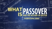 WHAT IS PASSOVER: and the History of Easter | Founded In Truth Ministries
