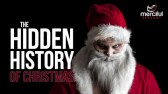 THE HIDDEN HISTORY OF CHRISTMAS
