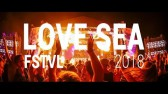 Love Sea Festival 2018 | Official Aftermovie
