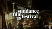 Sundance Film Festival 2018: 10 Days of Different