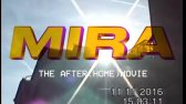 MIRAx16 ► THE AFTER(HOME)MOVIE