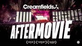 Creamfields 2018 - Official Aftermovie