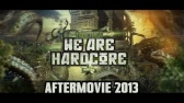Together we are Hardcore Festival 2013 [Official Aftermovie]