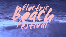 Electric Beach Festival 2016